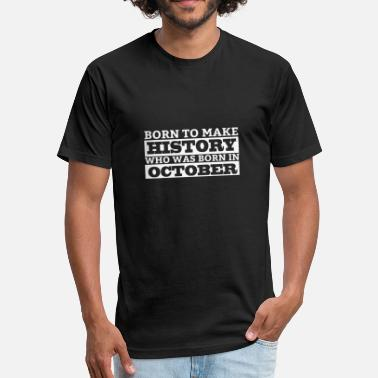 Handsome Quotes WHO WAS BORN IN - Fitted Cotton/Poly T-Shirt by Next Level