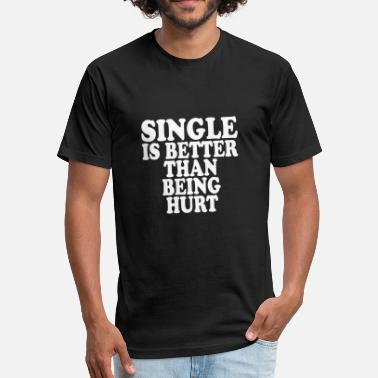 Being Single Single - Fitted Cotton/Poly T-Shirt by Next Level