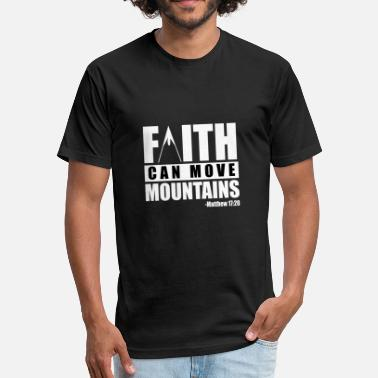 Bible Verses FAITH CAN MOVE MOUNTAINS - Fitted Cotton/Poly T-Shirt by Next Level