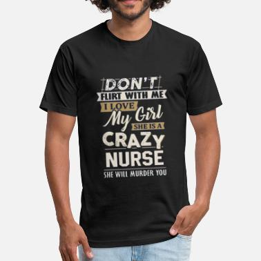 Crazy Nurse She Is A Crazy Nurse - Fitted Cotton/Poly T-Shirt by Next Level