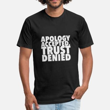 Denied Jokes Apology Accepted Trust Denied - Fitted Cotton/Poly T-Shirt by Next Level