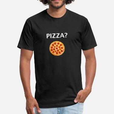 PIZZA - Fitted Cotton/Poly T-Shirt by Next Level