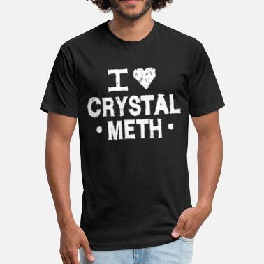 Crystal I Love Crystal Meth - Fitted Cotton/Poly T-Shirt by Next Level