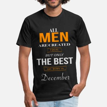 Birthday December December Birthday - Fitted Cotton/Poly T-Shirt by Next Level