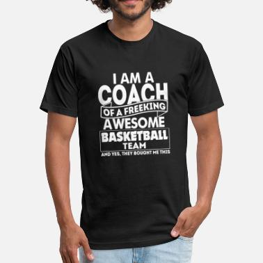 Team Coach Coach - proud basketball coach team - Fitted Cotton/Poly T-Shirt by Next Level