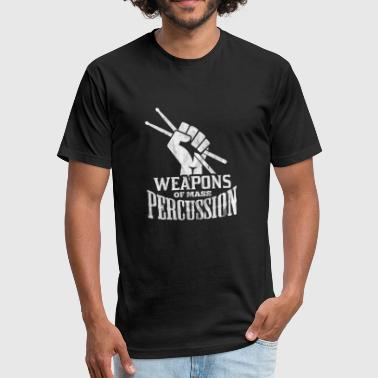 Weapons weapons of mass percussion - gift for drummer - Fitted Cotton/Poly T-Shirt by Next Level