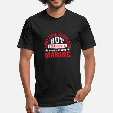 Marine Look I May Look Harmless But I Raised A US Marine - Fitted Cotton/Poly T-Shirt by Next Level