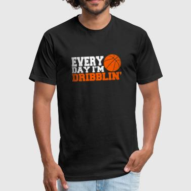 Formal Wear Everyday I'm dribblin' - Basketball statement - Fitted Cotton/Poly T-Shirt by Next Level