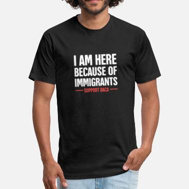 Immigrants DACA - Pro Immigration, Immigrants, & Dreamers - Fitted Cotton/Poly T-Shirt by Next Level