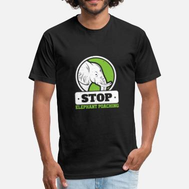 Stop Poaching Save The Elephants Stop Elephant Poaching - Fitted Cotton/Poly T-Shirt by Next Level