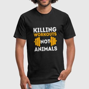 Killing Workout Killing Workouts Not Animals - Fitted Cotton/Poly T-Shirt by Next Level