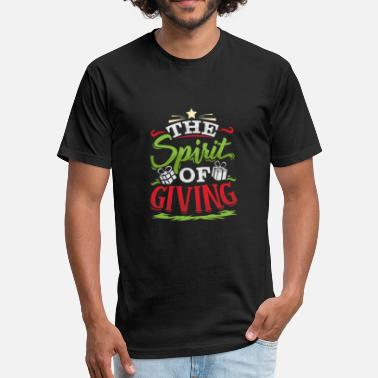 Give Christmas Christmas Spirit Gift Giving - Fitted Cotton/Poly T-Shirt by Next Level