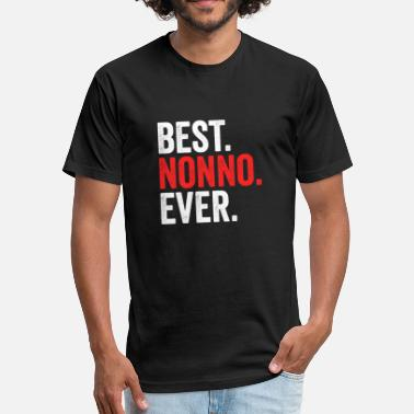 Nonno Gift Best Nonno Ever Nonno Design for Nonno Gifts - Fitted Cotton/Poly T-Shirt by Next Level