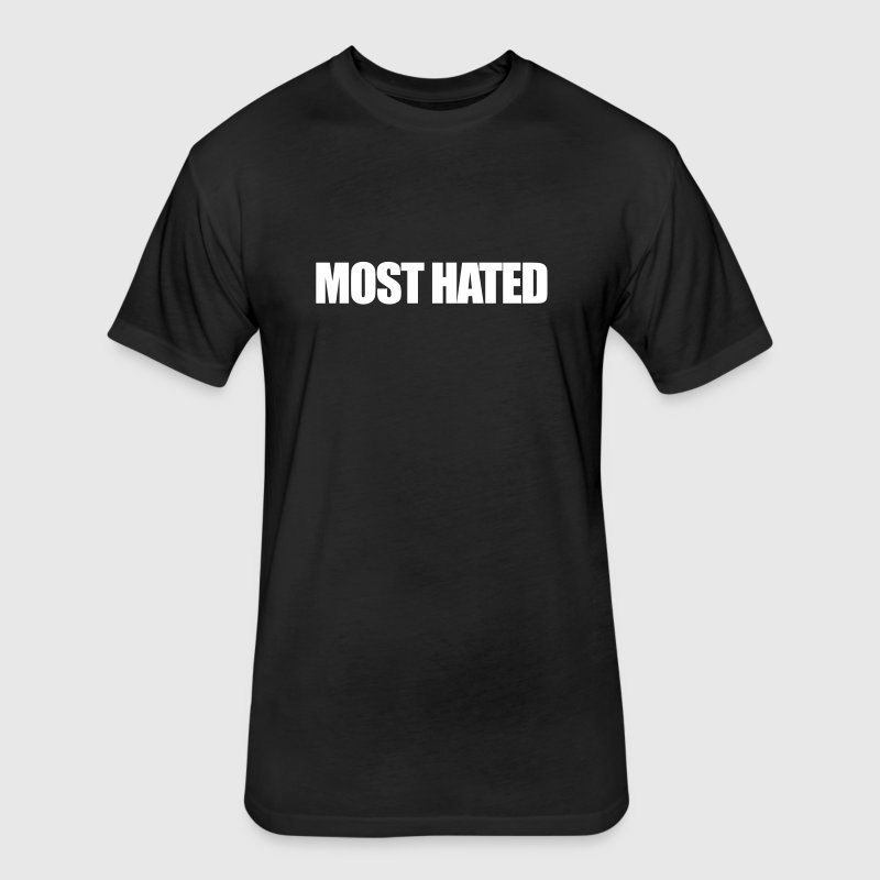THE MOST HATED - Fitted Cotton/Poly T-Shirt by Next Level