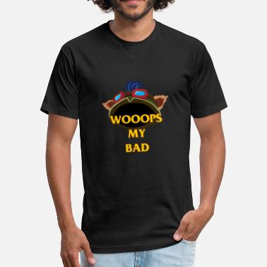 Out Of My League League of Legends - Teemo - My Bad - Fitted Cotton/Poly T-Shirt by Next Level