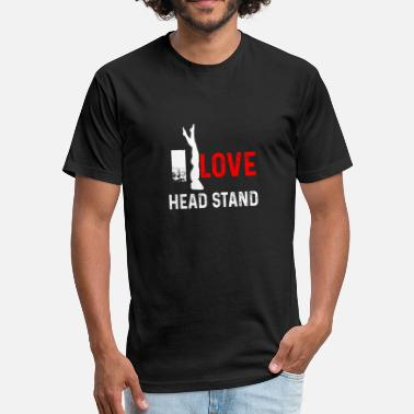 Headstand I Love Headstand Shirt - Gift - Fitted Cotton/Poly T-Shirt by Next Level