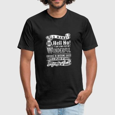 Rock Me Mama Like A Wagon Wheel Mama - I'm a big cup of wonderful t-shirt - Fitted Cotton/Poly T-Shirt by Next Level