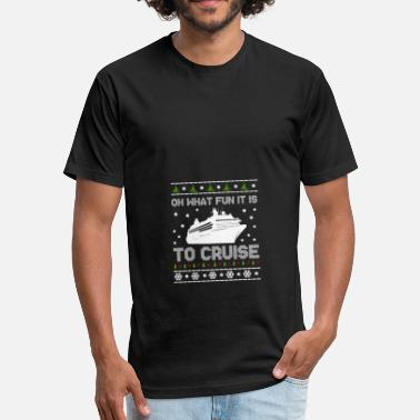 Oh Ship Oh what fun it is to cruise - Fitted Cotton/Poly T-Shirt by Next Level