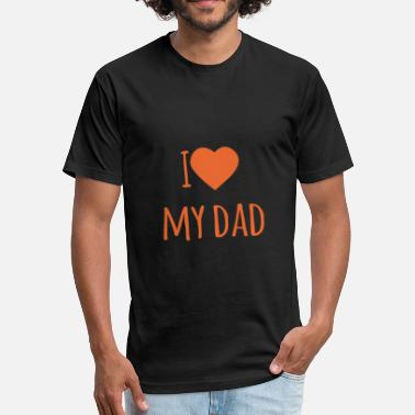 Love My Dad I love my dad - Fitted Cotton/Poly T-Shirt by Next Level