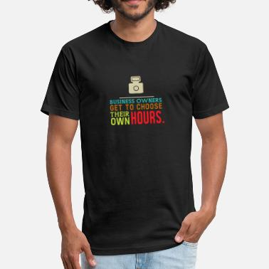 Owner Busines Owner Get To Choose Their Own Hours - Fitted Cotton/Poly T-Shirt by Next Level