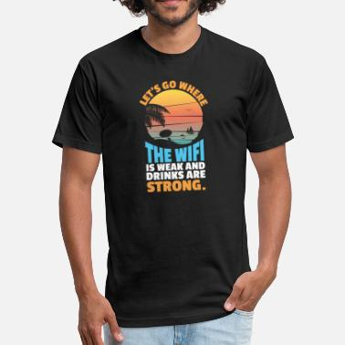 Wander More Travel Shirt Let's Go Where The Wifi Is Weak And The Drinks Are Strong - Fitted Cotton/Poly T-Shirt by Next Level