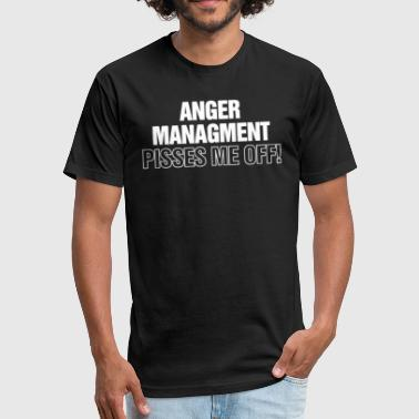 Anger Management Jokes Anger Management Funny T shirt - Fitted Cotton/Poly T-Shirt by Next Level
