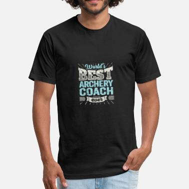 Archery Sports Wear Worlds Best Archery Coach Ever Team Trainer Gift - Fitted Cotton/Poly T-Shirt by Next Level