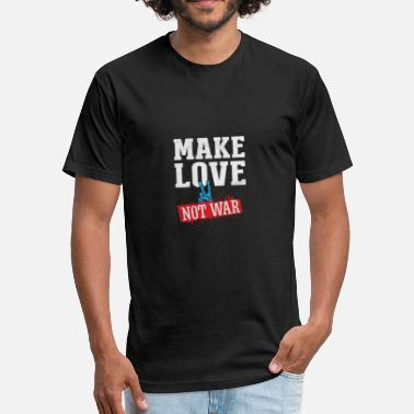Peace Make Love Not War (Gift) Peace - Make Love Not War - Fitted Cotton/Poly T-Shirt by Next Level