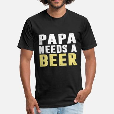 Papa Beer PAPA Needs A Beer - Fitted Cotton/Poly T-Shirt by Next Level