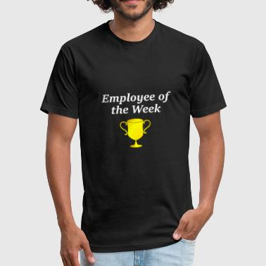 Employee of the week - Fitted Cotton/Poly T-Shirt by Next Level