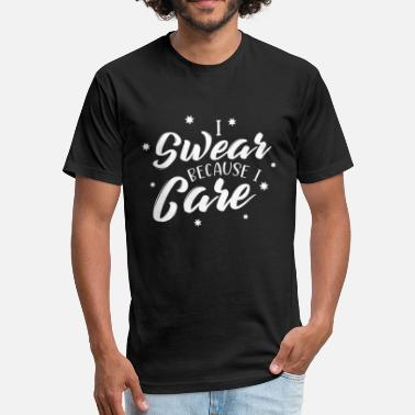 Potty Mouth I Swear Because I Care Funny Saying White - Fitted Cotton/Poly T-Shirt by Next Level
