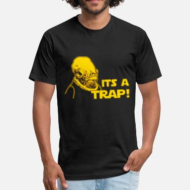 Its A Trap Its a Trap - Fitted Cotton/Poly T-Shirt by Next Level