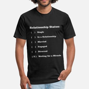 Funny Relationship Status RELATIONSHIP STATUS - Fitted Cotton/Poly T-Shirt by Next Level