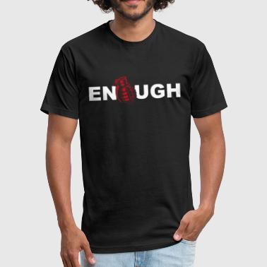 Anti War Enough war - Fitted Cotton/Poly T-Shirt by Next Level