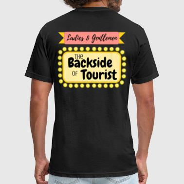 Backside Design Ladies and Gentlemen- The BACKSIDE of TOURIST! - Fitted Cotton/Poly T-Shirt by Next Level