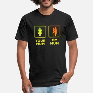 Mymum Your Mum My Mum Wife Funny Comparison Witty gift - Unisex Poly Cotton T-Shirt