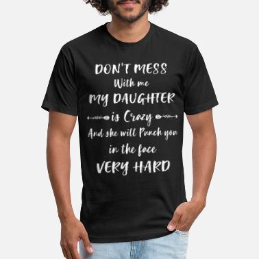 Mess With Daughter dont mess with my daughter - Unisex Poly Cotton T-Shirt