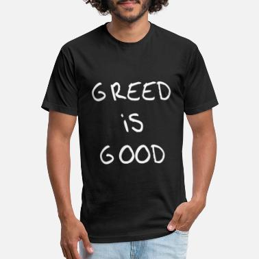 Greed Greed is Good - Unisex Poly Cotton T-Shirt