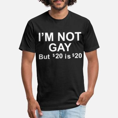 Greedy I'm Not Gay But 20 Dollars is 20 Dollars - Unisex Poly Cotton T-Shirt