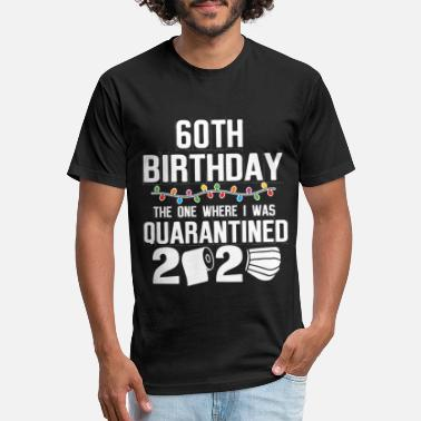 60th Birthday The One Where I Was Quarantined - Unisex Poly Cotton T-Shirt