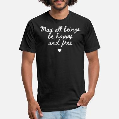 May All Beings Be Happy and Free Classic T Shirt - Unisex Poly Cotton T-Shirt