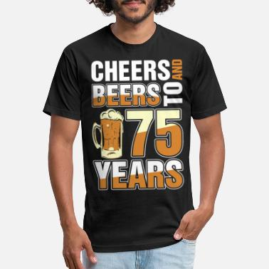 75 Years Cheers And Beers To 75 Years - Unisex Poly Cotton T-Shirt