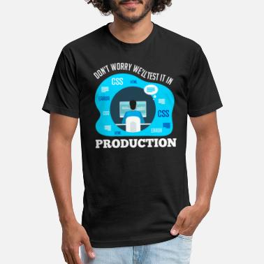 Programmer Production We'll Test It In Production Computer Programmer - Unisex Poly Cotton T-Shirt