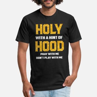 Hint Holy With A Hint Of Hood Pray With Me Don't Play - Unisex Poly Cotton T-Shirt