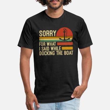 Dock Sorry for what I said while docking the boat - Unisex Poly Cotton T-Shirt