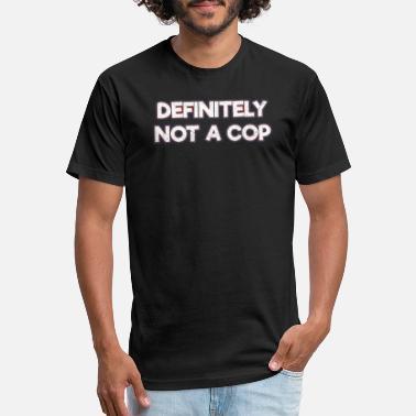 24470625 Definetely Not A Cop Undercover Detective Police J - Unisex Poly Cotton T- Shirt