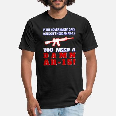 AR-15 Shirt: You NEED A Damn AR-15! - Unisex Poly Cotton T-Shirt