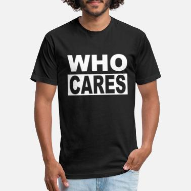 Who Cares WHO CARES - Unisex Poly Cotton T-Shirt