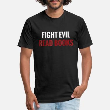 Funny Literary T Shirt Book Lover Gift Fight Evil - Unisex Poly Cotton T-Shirt