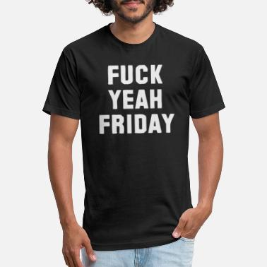 Yeah Fuck Yeah Friday - Unisex Poly Cotton T-Shirt